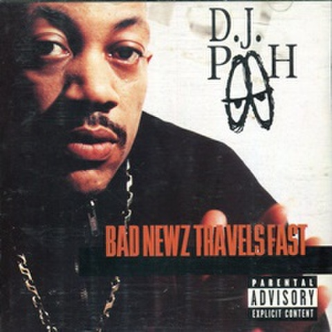 D.J. Pooh / Bad Newz Travels Fast
