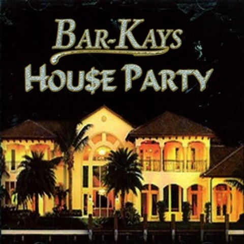 Bar-Kays / House Party