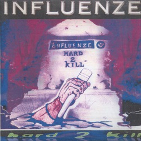 Influnze / Hard 2 Kill