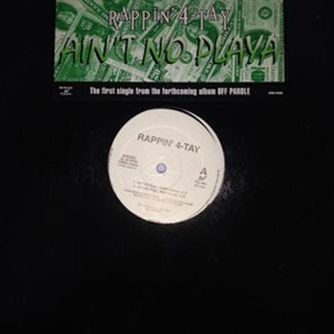 Rappin 4-Tay / Ain't No Playa