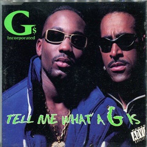 G's Incorporated / Tell Me Waht A G Is