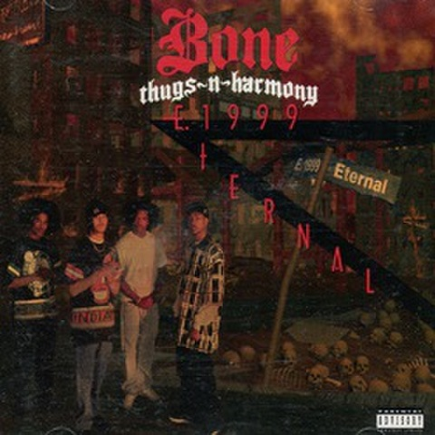 Bone Thugs-N-Hamony / E.1999 Eternal