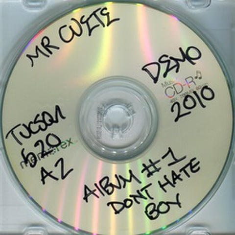 Mr Cuite / Album #1 Dont Hate Boy Demo