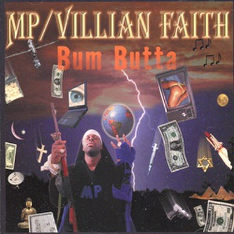 MP/Villian Faith / Bum Butta