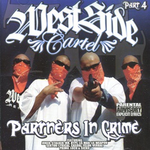Westside Cartel / Partners In Crime