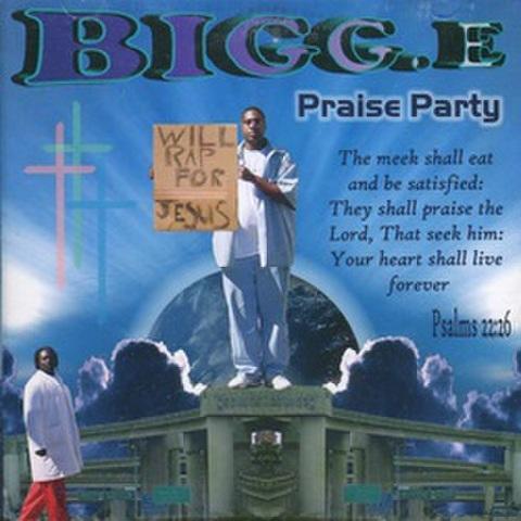 Bigg. E / Praise Party
