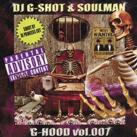 DJ G-Shot & Soulman / G-Hood Vol.007