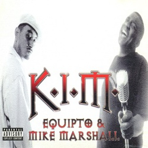 Equipto & Mike Marshall / K.I.M.