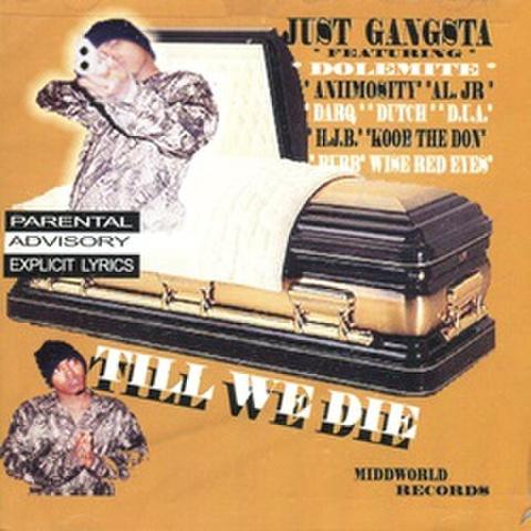 Just Gangsta / Till We Die