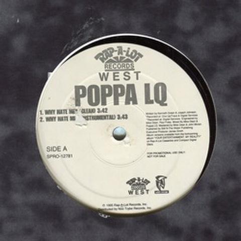 Poppa LQ / Why Hate Me