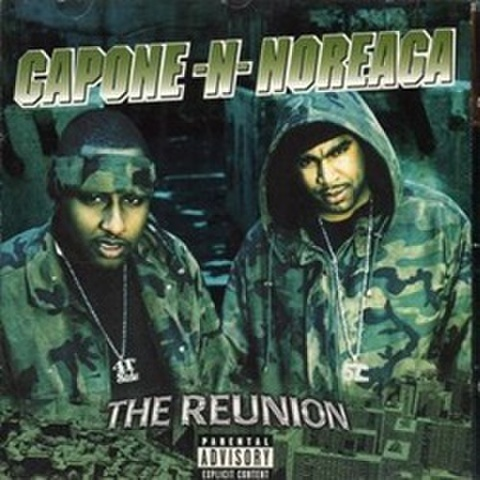 Capone-N- Noreaca / The Reunion