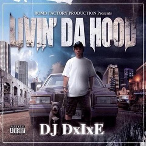 DJ DxIxE / Livin' Da Hood