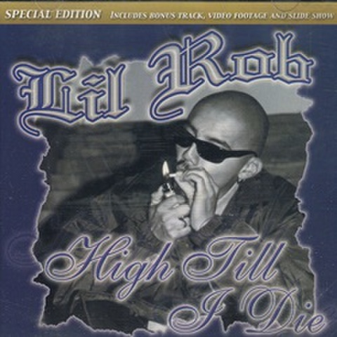 Lil Rob / High Till I Die