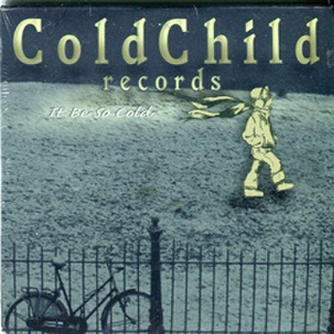 Coldchild Records / It Be So Cold