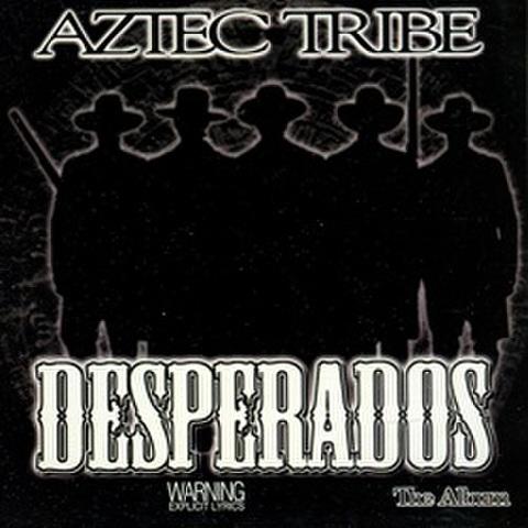 Aztec Tribe / Desperados The Album