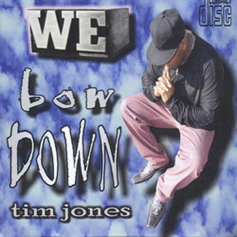 Tim Jones / We Bow Down