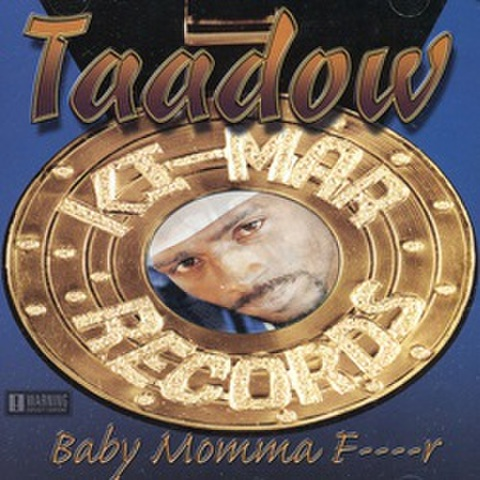Taadow / Baby Momma F----r