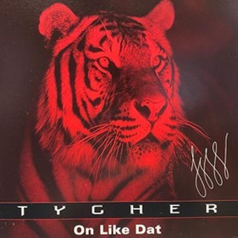 Tygher / On Like Dat
