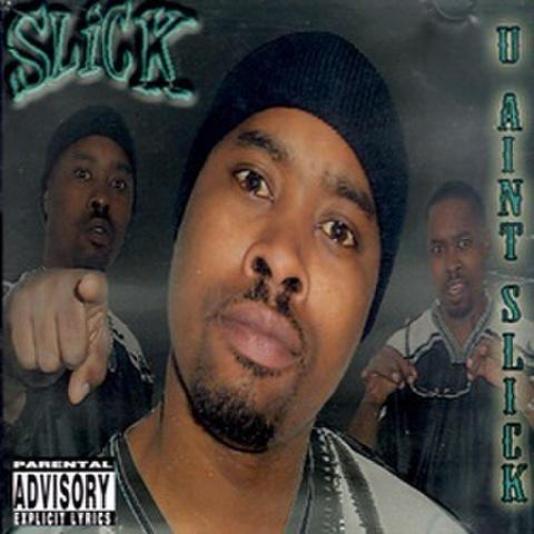 Slick / U Ain't Slick