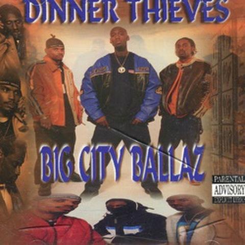Dinner Thieves / Big City Ballaz