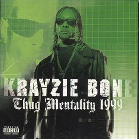 Krazie Bone / Thug Mentality 1999