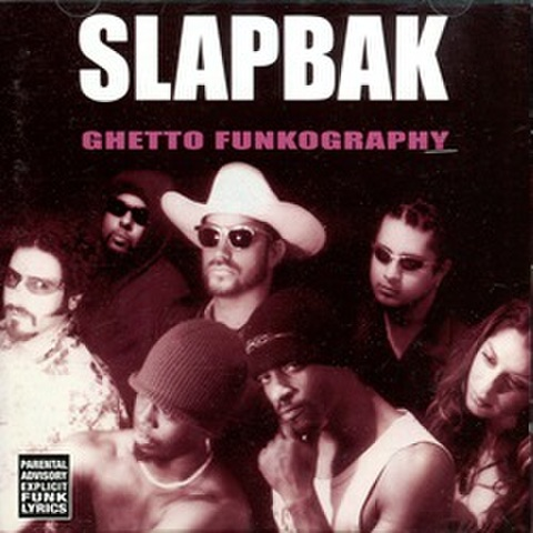 Slapbak / Ghetto Funkography