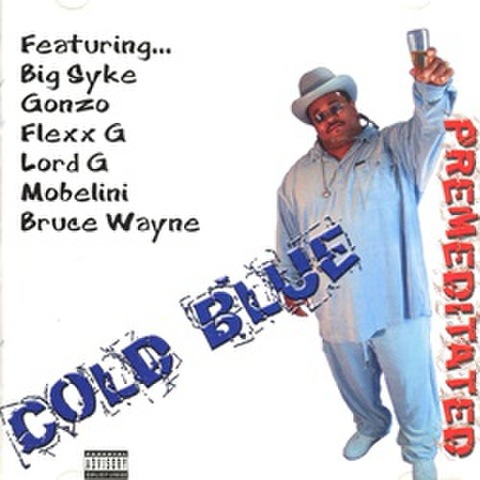 Cold Blue / Premenditated