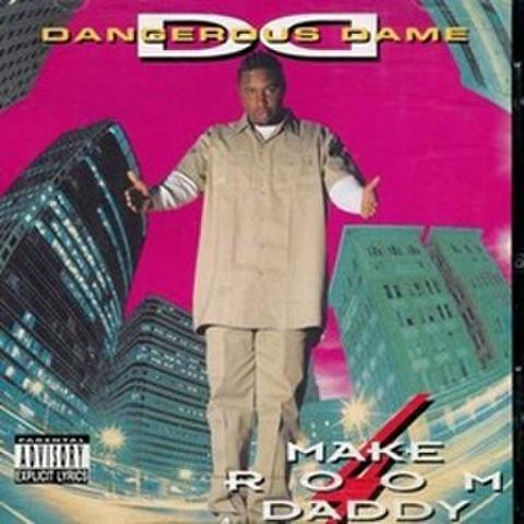 Dangerous Dame / Make Room 4 Daddy