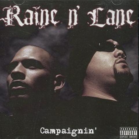 Raine N Lane / Campaignin'