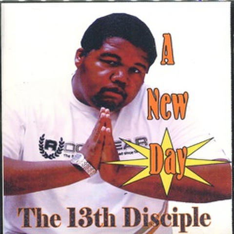 The 13th Disciple / A New Day