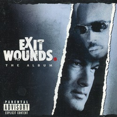 Exit Wounds The Album
