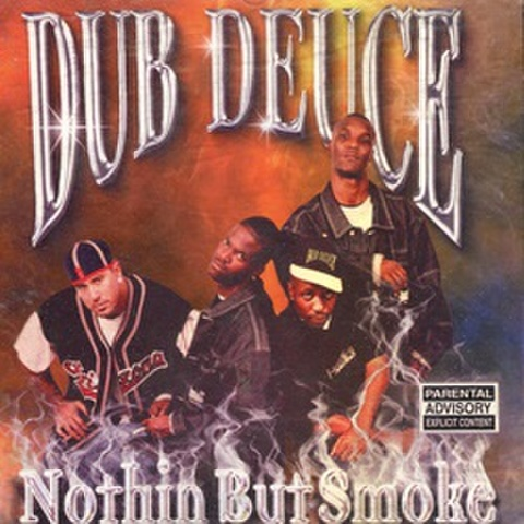 Dub Deuce / Nothin But Smoke