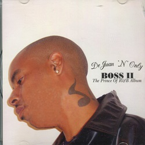 De Juan 'N' Only / Boss II The Prince Of R&B Album