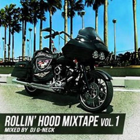 DJ G-Neck / Rollin' Hood Mixtape Vol. 1