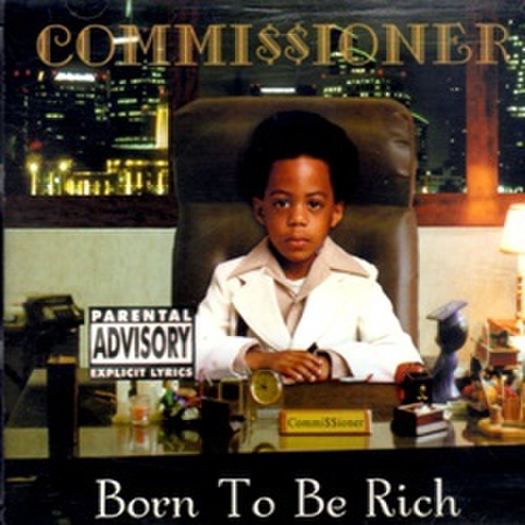 Commissioner / Born To Be Rich