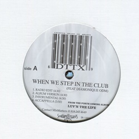 DTTX / When We Step In The Club