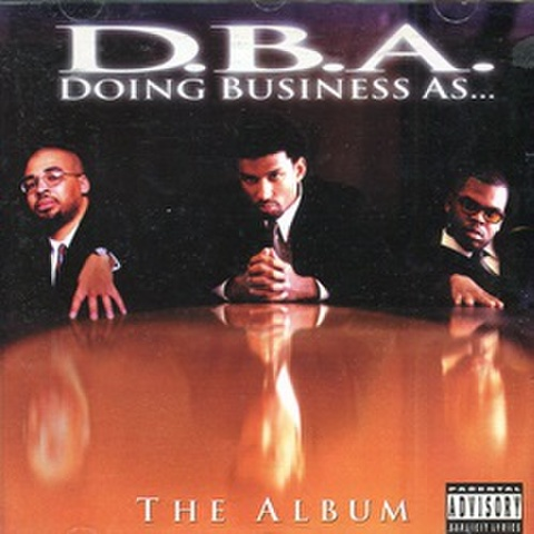 D.B.A. Doing Business As... / The Album