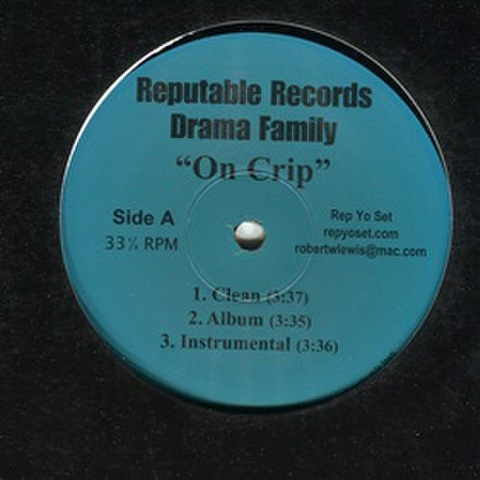 Reputable Records Drama Family / On Crip