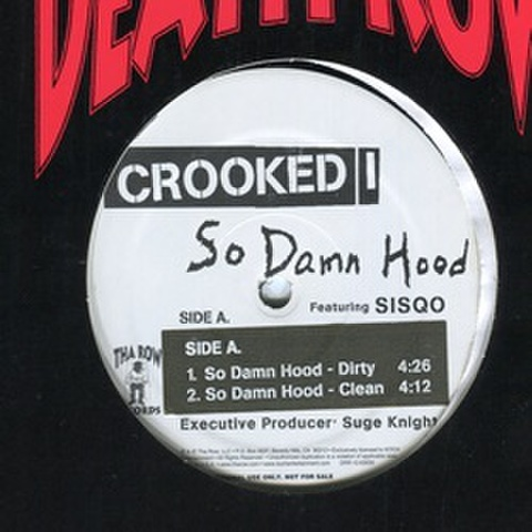 Crooked I / So Damn Hood