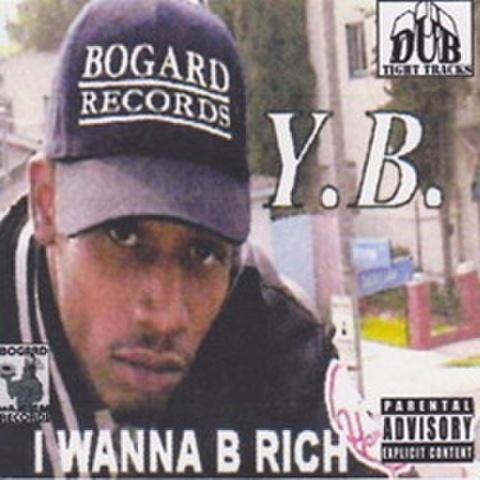 Y.B. / I Wanna B Rich