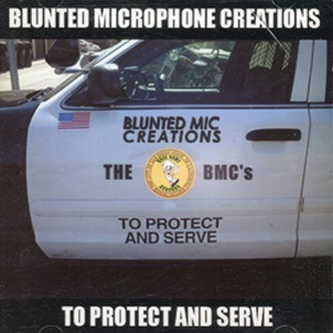 Blunted Microphone Creations / To Protect And Serve