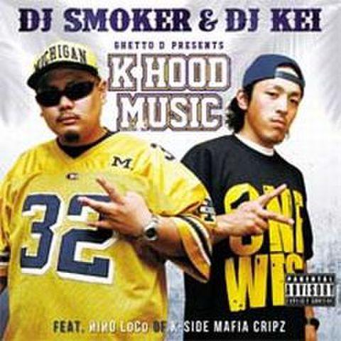 DJ Smoker & DJ Kei / K Hood Music