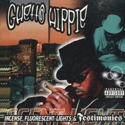 Ghetto Hippie / Incense Fluorescent Light & Testimonies