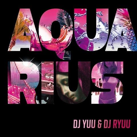 DJ Yuu & DJ Ryuu / Aquarius