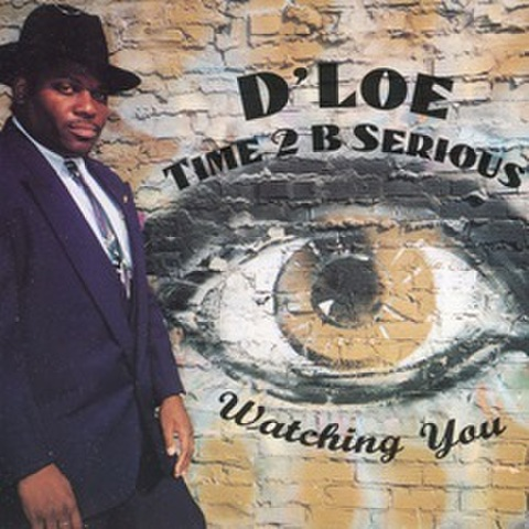 D'Loe / Time 2 B Serious