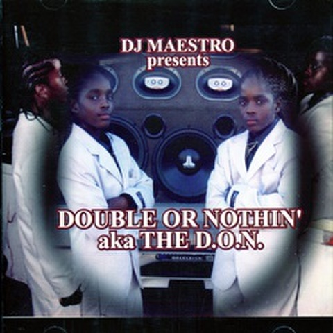 Double Or Nothin' aka The D.O.N.
