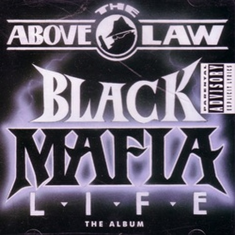 Above The Law / Black Mafia Life The Album