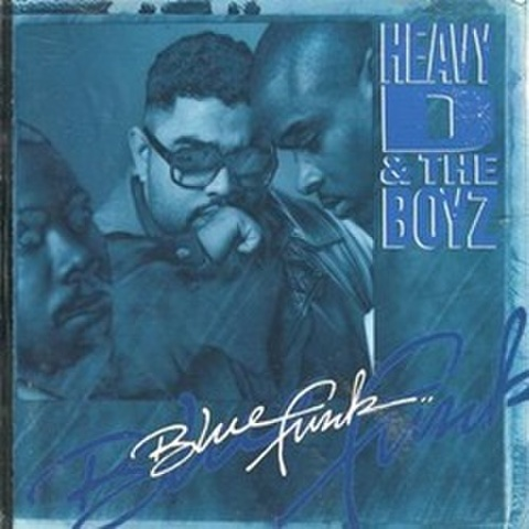 Heavy D & The Boyz / Blue Funk