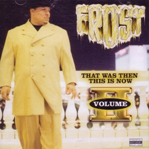 Frost / That Was Then This Is Now Volume II