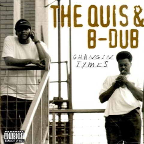 The Quis & B-Dub / Changin Tymes